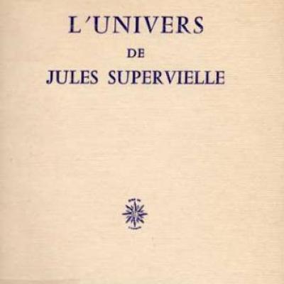 L'univers de Jules Supervielle par James A.Hiddleston. Chez Corti