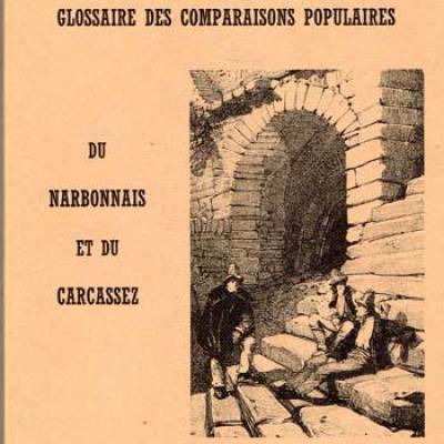 Mir Achille Glossaire des comparaisons populaires du Narbonnais et du Carcassez