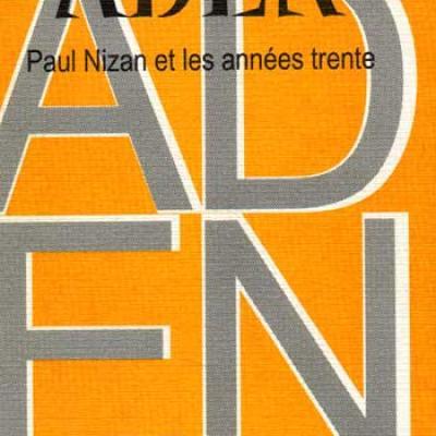 Collectif Aden Paul Nizan et les années trente Numéro 2 Octobre 2003