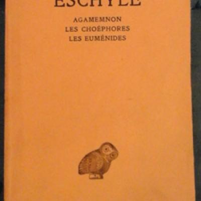 Eschyle Agamemnon Les Choéphores Les Euménides