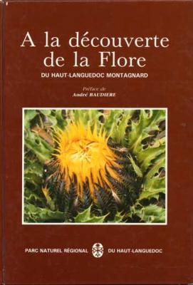 Baudière André présente A la découverte de la Flore du Haut-Languedoc montagnard