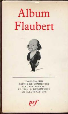 Album Flaubert par Jean Bruneau et J.A.Ducourneau
