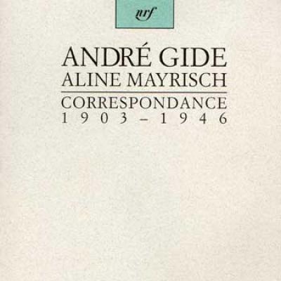 Gide André Mayrisch Aline Correspondance 1903-1946