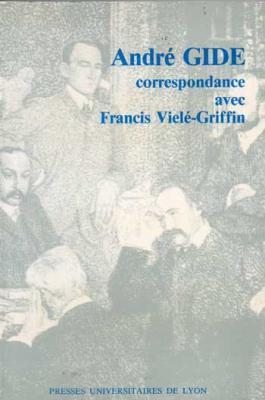 Gide André Correspondance avec Francis Vielé-Griffin