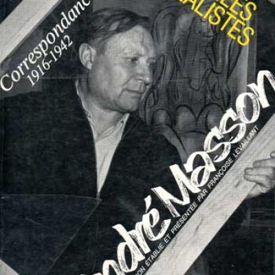 Masson André Les années surréalistes Correspondance 1916-1942