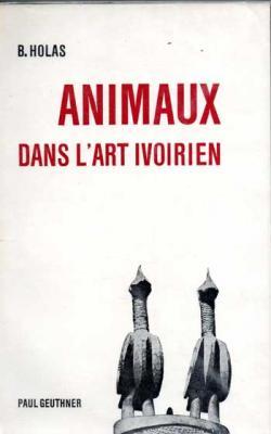 Holas B. Animaux dans l'art ivoirien