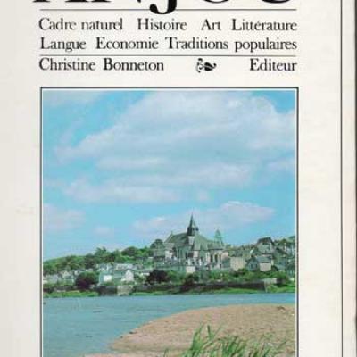 Anjou Cadre naturel Histoire Art Littérature Chez Christine Bonneton