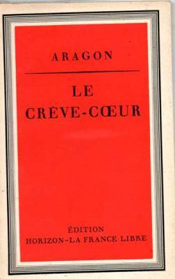 Aragon Le crève-coeur Edition Horizon La France libre, 1942