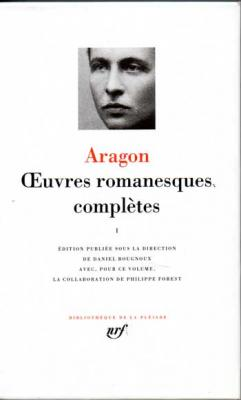 Aragon Oeuvres romanesques complètes Tome 1
