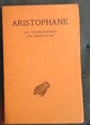 Aristophane Les Thesmophories Les Grenouilles