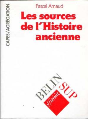 Arnaud Pascal Les sources de l'Histoire ancienne