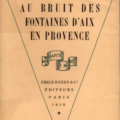 Collection Un chapitre de ma vie. Au bruit des fontaines d'Aix en Provence par Louis Bertrand. Chez Hazan