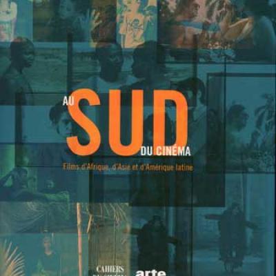 Au Sud du cinéma Films d'Afrique, d'Asie et d'Amérique latine