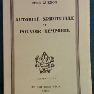 Guénon René Autorité spirituelle et pouvoir temporel VENDU