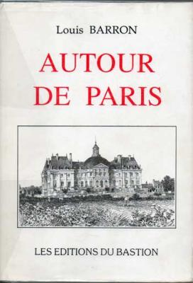 Autour de Paris par Louis Barron