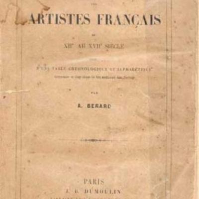 Dictionnaire biographique des artistes français du XII au XVII siècle par A.Berard