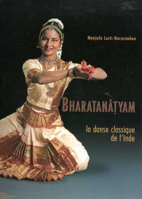 Lutsi-Narasimham Manjula Bharatanatyam La danse classique de l'Inde