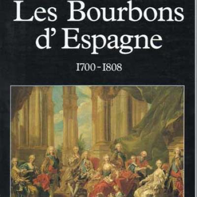 Les Bourbons d'Espagne 1700-1808 par Yves Bottineau