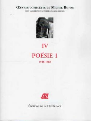 Michel Butor Oeuvres complètes Tome IV Poésie 1 1948-1983