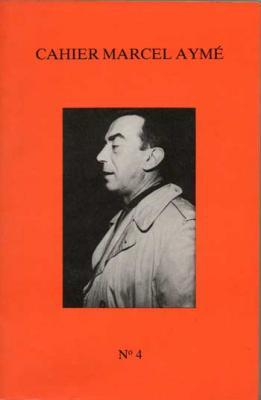 Cahier Marcel Aymé Numéro 4