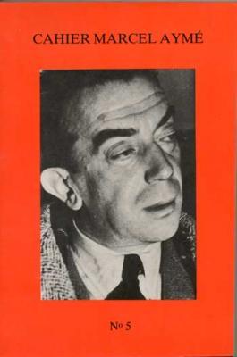 Cahier Marcel Aymé Numéro 5