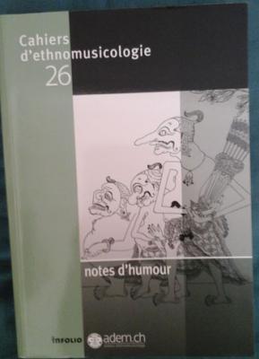 Collectif Cahiers d'ethnomusicologie Numéro 26 Notes d'humour