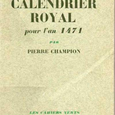 Calendrier royal pour l'an 1471 par Pierre Champion