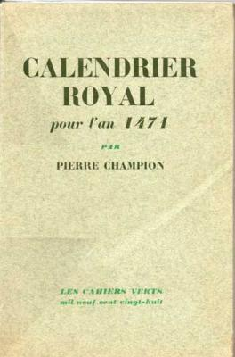 Calendrier royal pour l'an 1471 par Pierre Champion