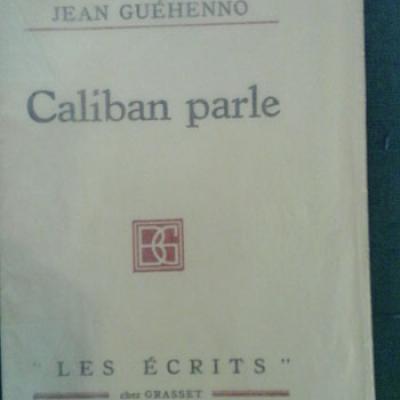 Guéhenno Jean Caliban parle Edition originale sur beau papier