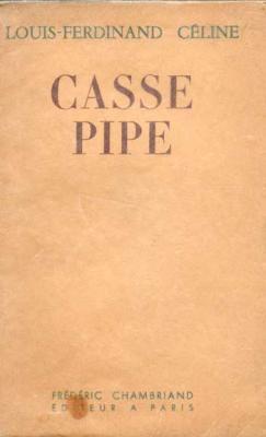 Casse pipe par Louis Ferdinand Céline Chez Chambriand, 1949 VENDU