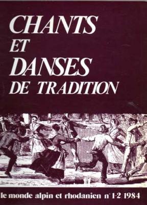 Collectif Chants et danses de tradition Le monde alpin et rhodanien Numéro 1-2