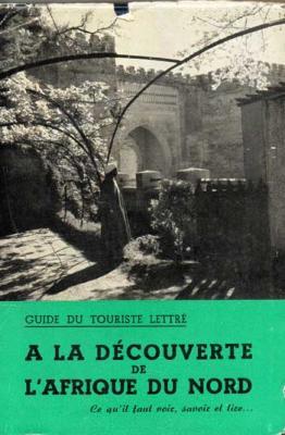 Charbonneau Jean A la découverte de l'Afrique du Nord