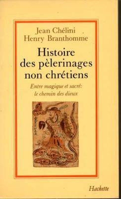 Chélini et Branthomme Histoire des pèlerinages non chrétiens