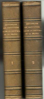 Chéruel Dictionnaire historique des institutions, moeurs et coutumes de la France