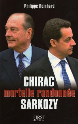 Chirac Sarkozy Mortelle randonnée par Philippe Reinhard