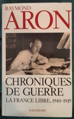 Aron Raymond Chroniques de guerre La France libre 1940-1945