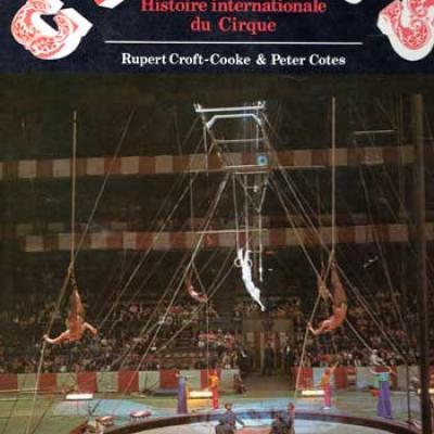 Croft-Cooke Rupert et Cotes Peter Circus Histoire internationale du Cirque VENDU