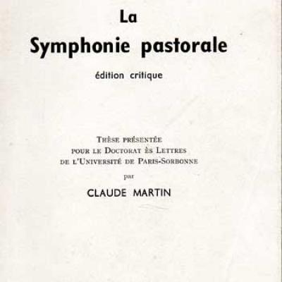 Martin Claude André Gide La Symphonie pastorale Edition critique
