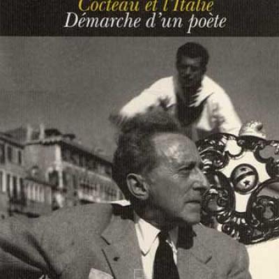 Jean Cocteau et l'Italie Démarche d'un poète