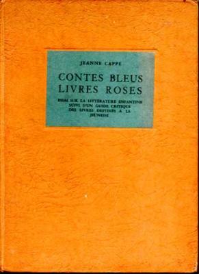 Cappe Jeanne Contes bleus Livres roses Essai sur la littérature enfantine