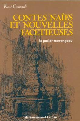 Contes naïfs et nouvelles facétieuses Le parler tourangeau par René Coursault