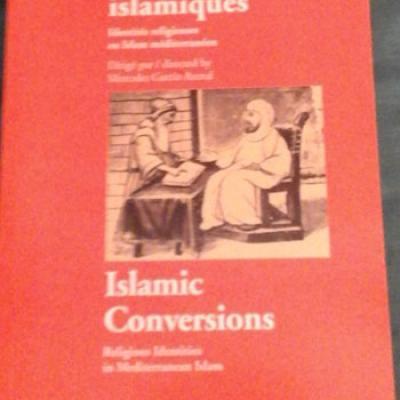 Collectif Conversions islamiques Identités religieuses en Islam méditerranéen