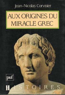 Aux origines du miracle grec par Jean Nicolas Corvisier