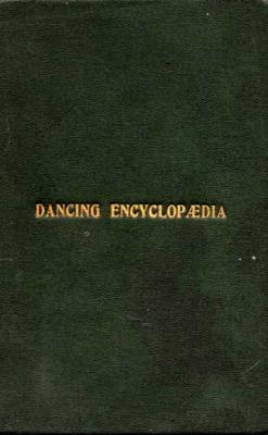 Collectif Dancing Technical Encyclopaedia of the Theory and  Practice of the Art of Dancing