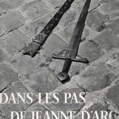 Dans les pas de Jeanne d'Arc Texte de R.Pernoud Photographies de F.Duran