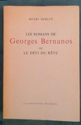Debluë H. Les romans de Georges Bernanos ou lé défi du rêve
