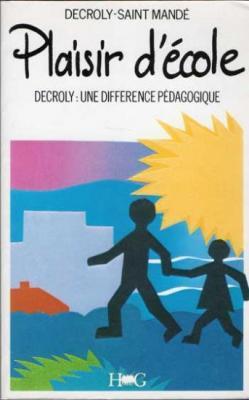 Plaisir d'école : Decroly Une différence pédagogique