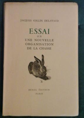 Collin Delavaud J. Essai sur une nouvelle organisation de la chasse