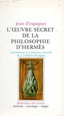 D'espagnet Jean L'oeuvre secret de la philosophie d'Hermès