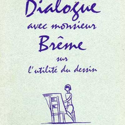 Vox Maximilien Dialogue avec monsieur Brême sur l'utilité du dessin